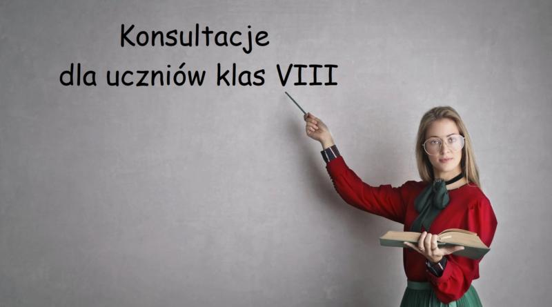 Harmonogram i zasady konsultacji dla uczniów klas VIII.